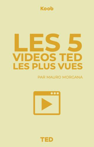 Les 5 videos TEDx les plus vues