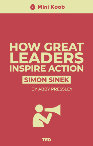 How Great Leaders Inspire Action