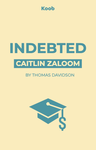 Indebted: How Families Make College Work at Any Cost
