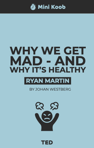 Why We Get Mad - And Why It's Healthy