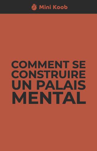 Comment se construire un palais mental ?