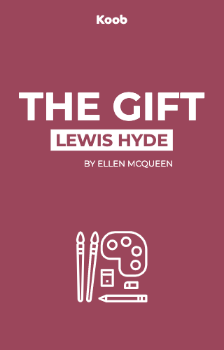 The Gift: Creativity and the Artist in the Modern World​
