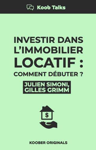 Investir dans l'immobilier locatif : comment débuter ?