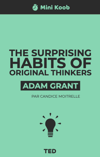 The Surprising Habits of Original Thinkers