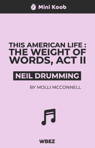 This American Life: The Weight of Words, Act Two: Daddy Lessons