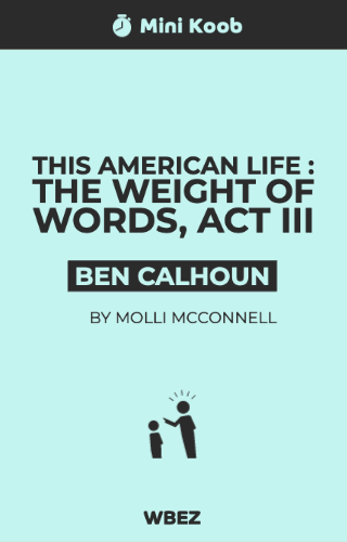 This American Life: The Weight of Words, Act Three: Where I Came From