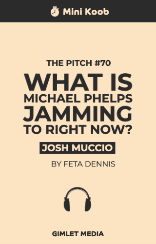 The Pitch #70: What Is Michael Phelps Jamming to Right Now?