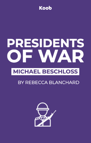 Presidents of War: The Epic Story