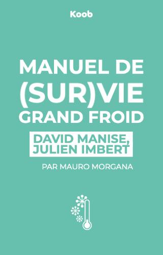 Manuel de (sur)vie grand froid