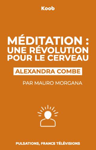 Méditation : une révolution pour le cerveau