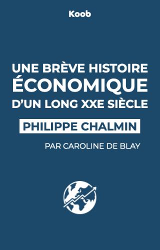Une brève histoire économique d'un long XXe siècle