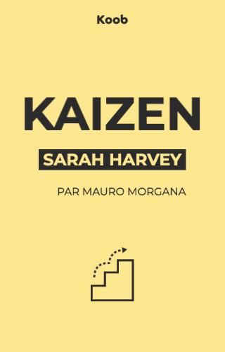 Kaizen - La méthode japonaise du petit pas pour changer ses habitudes