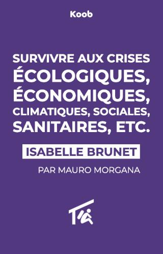 Survivre aux crises écologiques, économiques, climatiques, sociales, sanitaires, etc. Êtes-vous prêt ?