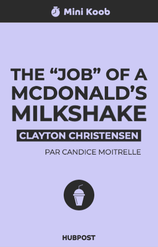 "The ""Job"" of a McDonald's Milkshake"