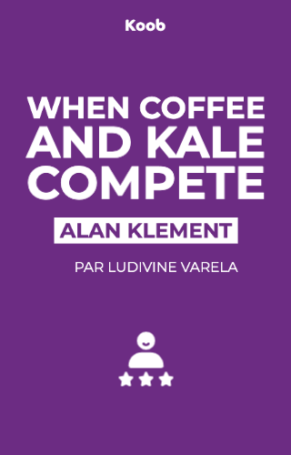 When Coffee and Kale Compete - Become great at making products people will buy