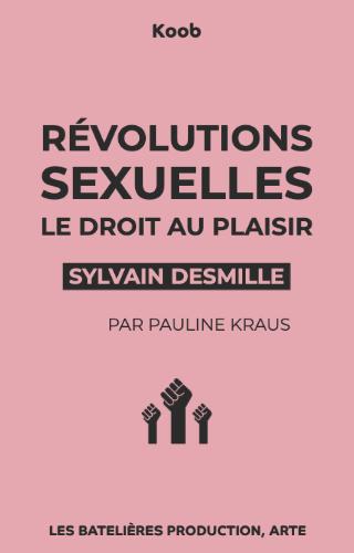 Révolutions sexuelles : le droit au plaisir
