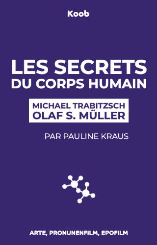 Les secrets du corps humain - Nom de code : protéome