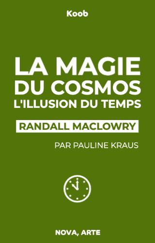 La magie du cosmos partie 1 : L'illusion du temps