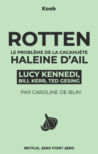 Rotten - Le problème de la cacahuète, Haleine d'ail