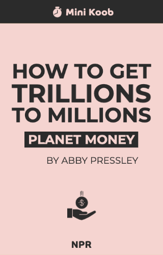 How To Get Trillions To Millions