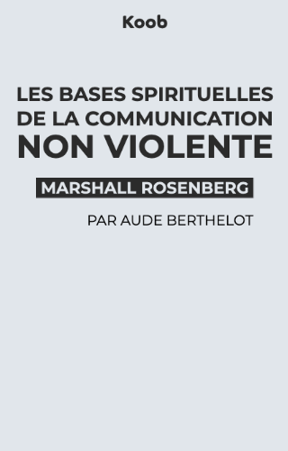 Les bases spirituelles de la communication non violente