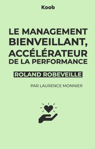 Le management bienveillant, accélérateur de la performance