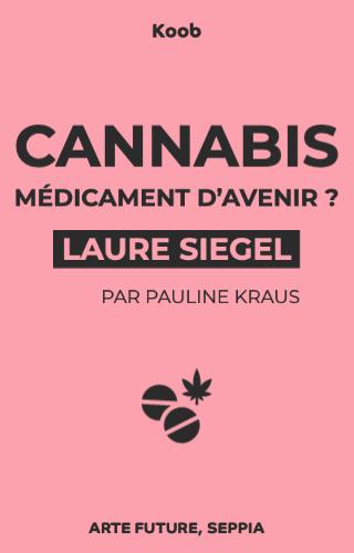 Cannabis - Médicament d'avenir ?