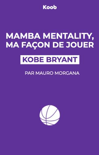 Mamba Mentality, ma façon de jouer