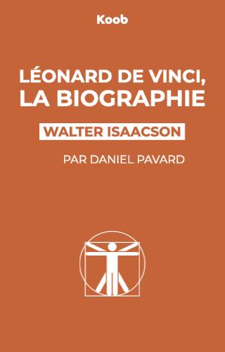 Léonard de Vinci, la biographie