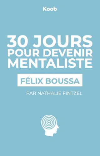 30 jours pour devenir mentaliste : apprendre le mentalisme et l'art de la manipulation mentale