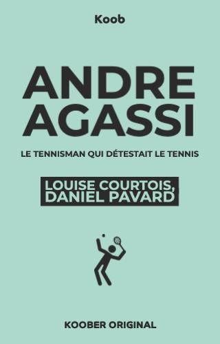 Andre Agassi : le tennisman qui détestait le tennis