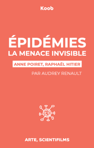 Épidémies : la menace invisible