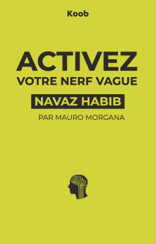 Activez votre nerf vague - La nouvelle routine santé contre stress, inflammation, troubles digestifs, maladies auto-immunes