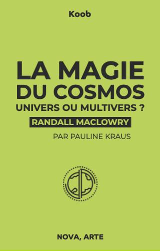 La magie du cosmos partie 3 : Univers ou multivers ?