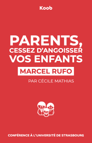 Parents, cessez d'angoisser vos enfants