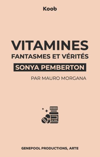 Vitamines - fantasmes et vérités