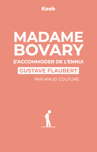 Madame Bovary : s'accommoder de l'ennui