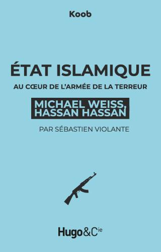 État Islamique : au coeur de l'armée de la terreur