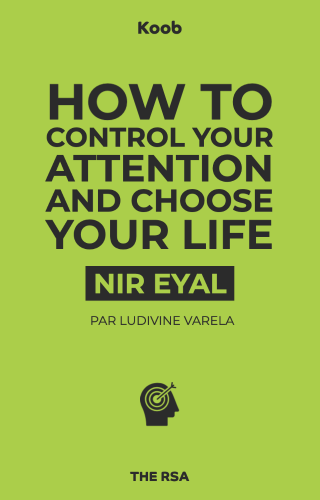 How to Control Your Attention and Choose Your Life