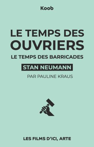 Le temps des ouvriers - Le temps des barricades