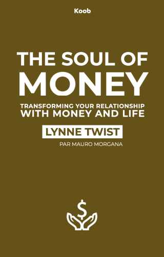 The soul of money - transforming your relationship with money and life