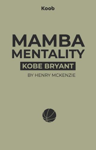 The Mamba Mentality: How I Play
