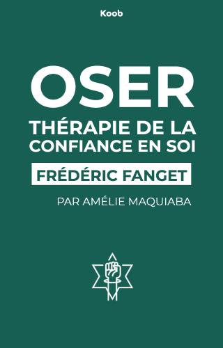 Oser : Thérapie de la confiance en soi