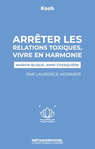 Arrêter les relations toxiques, vivre en harmonie
