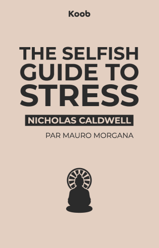 The Selfish Guide to Stress