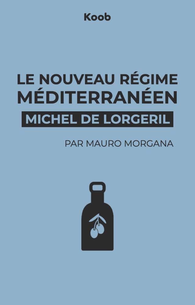Le nouveau régime méditerranéen - pour protéger sa santé et la planète