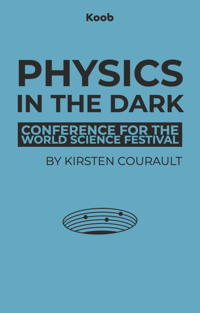 Physics in the Dark