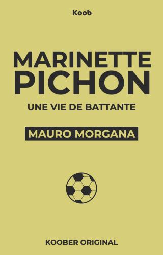 Marinette Pichon : une vie de battante