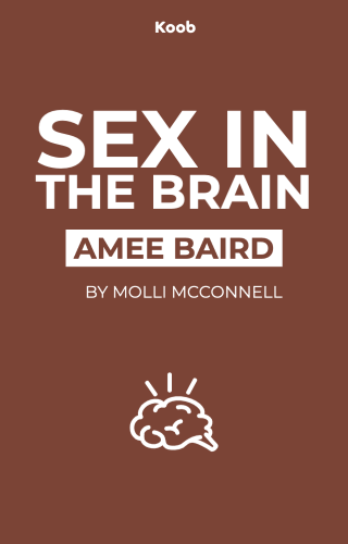 Sex in the Brain: How Your Brain Controls Your Sex Life