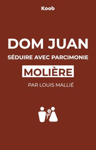Dom Juan : séduire avec parcimonie